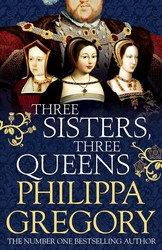 Three Sisters Three Queens by Gregory Philippa